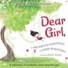 Dear Girl, - Amy Krouse Rosenthal, Paris Rosenthal, Holly Hatam