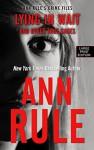 Lying In Wait (Ann Rule's Crime Files) - Ann Rule