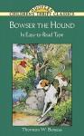 Bowser the Hound (Dover Children's Thrift Classics) - Thornton W. Burgess
