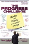 The Progress Challenge Working And Winning In A World Of Change - Dean Lindsay, Bob Rich, Jo-Ann Langseth