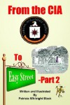 From the CIA to Easy Street-Part 2 - Patricia Black