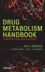 Drug Metabolism Handbook: Concepts and Applications - Ala F. Nassar, Paul F. Hollenberg, JoAnn Scatina