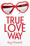 True Love Way - Mary  Elizabeth