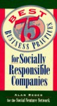 75 Best Business Practices for Socially Responsible Companies - Alan Reder