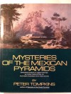 Mysteries of the Mexican Pyramids - Peter Tompkins, Hugh Harleston Jr.