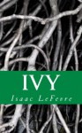 Ivy - Isaac LeFevre