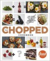 The Chopped Cookbook: Fearless Weeknight Cooking Inspired by the Hit TV Show - Food Network Kitchens