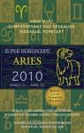 Super Horoscopes Aries 2010 - Margarete Beim