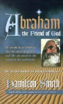 Abraham: The Friend of God - Hamilton Smith