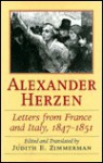 Letters from France and Italy, 1847-1852 - Alexander Herzen, Judith E. Zimmerman
