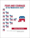 Fear and Courage in the Democratic Party - Glenn Hurowitz