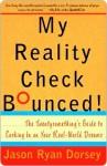My Reality Check Bounced! My Reality Check Bounced! My Reality Check Bounced! - Jason Ryan Dorsey