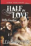 Half in Love [Willie Krenshaw] (Siren Publishing Classic) - Lea Barrymire