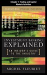 Investment Banking Explained, Chapter 7 - Trading and Capital Markets Activities - Michel Fleuriet