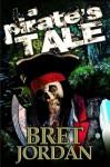 A Pirate's Tale - Bret Jordan