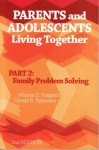 Parents And Adolescents Living Together: Part 2, Family Problem Solving - Marion S. Forgatch, Gerald R. Patterson