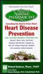The Natural Pharmacist: Your Complete Guide to Heart Disease Prevention - Richard Harkness, David Kroll, Steven Bartman