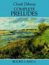 Complete Preludes, Books 1 and 2 - Claude Debussy