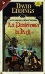 La profetessa di Kell - David Eddings, Grazia Gatti