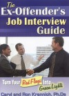 The Ex-Offender's Job Interview Guide: Turn Your Red Flags Into Green Lights - Caryl Krannich, Ron Krannich