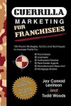 Guerrilla Marketing Mastery for Franchisees - Jay Conrad Levinson, Todd Woods