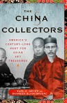 The China Collectors: America's Century-Long Hunt for Asian Art Treasures - Karl E. Meyer, Shareen Blair Brysac