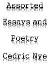 Assorted Essays and Poetry - Cedric Nye
