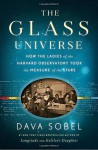 The Glass Universe: The Hidden History of the Women Who Took the Measure of the Stars - Dava Sobel
