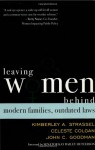 Leaving Women Behind: Modern Families, Outdated Laws - Kimberley A. Strassel, Celeste Colgan, John C. Goodman