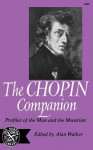 The Chopin Companion: Profiles of the Man and the Musician - Alan Walker