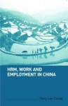 HRM, Work and Employment in China - Fang Lee Cooke
