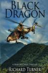 Black Dragon (A Ryan Mitchell Thriller Book 2) - Richard Turner