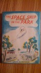 The Space Ship in the Park - Louis Slobodkin