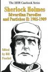 Sherlock Holmes Edwardian Parodies and Pastiches II: 1905-1909 (223B Casebook Series) (Volume 3) - Bill Peschel