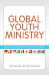 Global Youth Ministry: Reaching Adolescents Around the World (YS Academic) - Terry Linhart, David Livermore