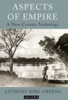 Aspects of Empire: A New Corona Anthology - Anthony Kirk-Greene