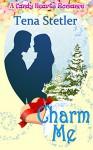 Charm Me (A Candy Hearts Romance) - Tena Stetler