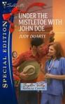 Under The Mistletoe With John Doe - Judy Duarte