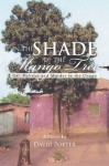 IN THE SHADE OF THE MANGO TREE: Oil, Politics and Murder In the Congo - David Porter
