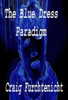 The Blue Dress Paradigm - Craig Furchtenicht