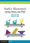 Stahl's Illustrated Anxiety, Stress, and Ptsd - Stephen M Stahl, Meghan M Grady, Nancy Muntner