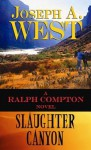 Slaughter Canyon - Ralph Compton, Joseph A. West