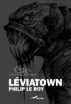 Léviatown - Philip Le Roy