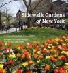 Sidewalk Gardens of New York (Pinover Schiff) - Betsy Pinover Schiff, Alicia Whitaker, Adrian Benepe