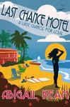 Last Chance Motel 1 (Last Chance Romance Series) - Abigail Keam