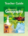 Edexcel A2 Geography: Teacher Guide - Sue Warn, Cameron Dunn, Nigel Yates, Bob Hordern, Andy Palmer, David Holmes, Kim Adams, Dulcie Knifton, Simon Oakes