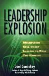 Leadership Explosion: Multiplying Cell Group Leaders to Reap the Harvest - Joel Comiskey, Joel T. Comiskey