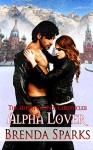 Alpha Lover (The Alpha Council Chronicles Book 3) - Brenda Sparks