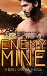 Enemy Mine (The Base Branch Series Book 1) - Megan Mitcham