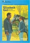 Elizabeth Gail and the Secret Love - Hilda Stahl